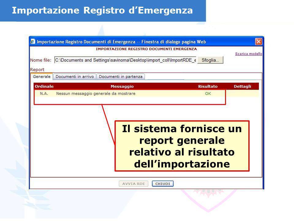 Il sistema fornisce un report generale relativo al risultato dellimportazione Importazione Registro dEmergenza