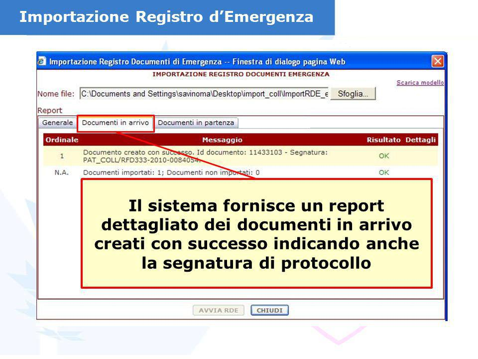Il sistema fornisce un report dettagliato dei documenti in arrivo creati con successo indicando anche la segnatura di protocollo Importazione Registro