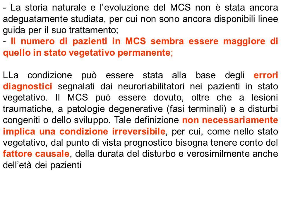 - La storia naturale e levoluzione del MCS non è stata ancora adeguatamente studiata, per cui non sono ancora disponibili linee guida per il suo tratt
