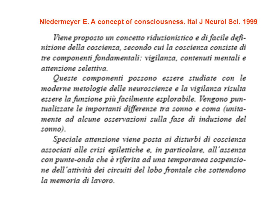 Niedermeyer E. A concept of consciousness. Ital J Neurol Sci. 1999