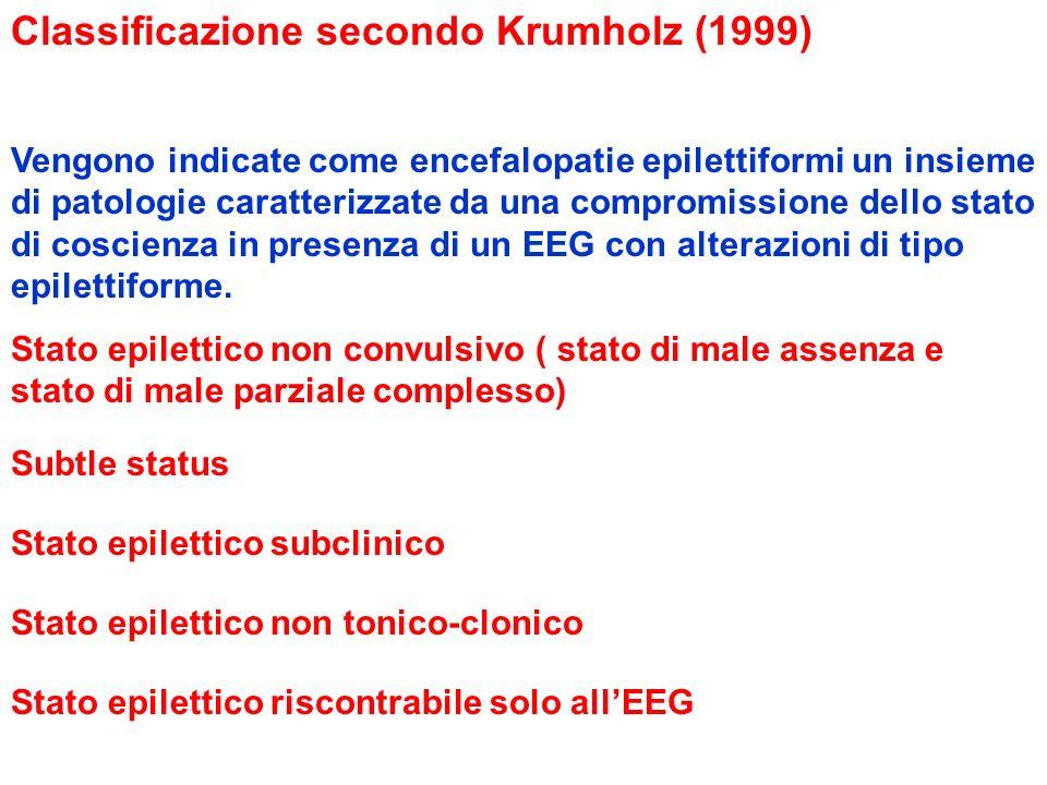 Classificazione secondo Krumholz (1999) Vengono indicate come encefalopatie epilettiformi un insieme di patologie caratterizzate da una compromissione