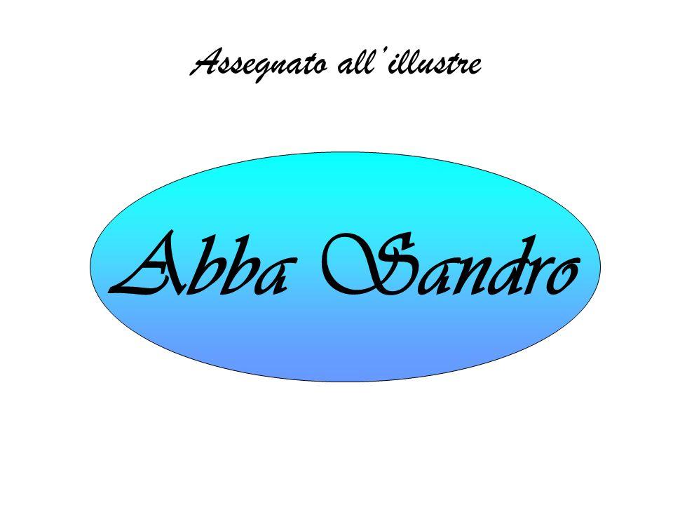 Assegnato allillustre Abba Sandro