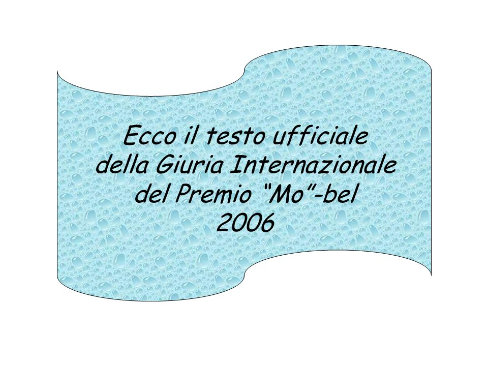 Ecco il testo ufficiale della Giuria Internazionale del Premio Mo-bel 2006