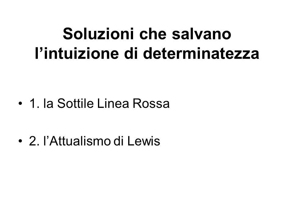 Soluzioni che salvano lintuizione di determinatezza 1.