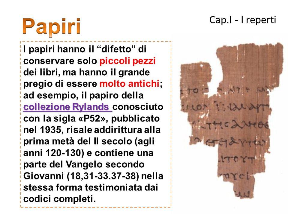 Cap.I - I reperti Codice Vaticano I grandi codici che contengono tutti e 4 i Vangeli sono circa 270; i più antichi risalgono al IV secolo, come il Codice Vaticano che é stato scritto verso lanno 350.