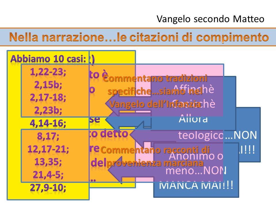 Vangelo secondo Matteo Aoristo passivo…NON MANCA MAI!!! Passivo teologico…NON MANCA MAI!!! Anonimo o meno…NON MANCA MAI!!! Affinchè Cosicchè Allora Co