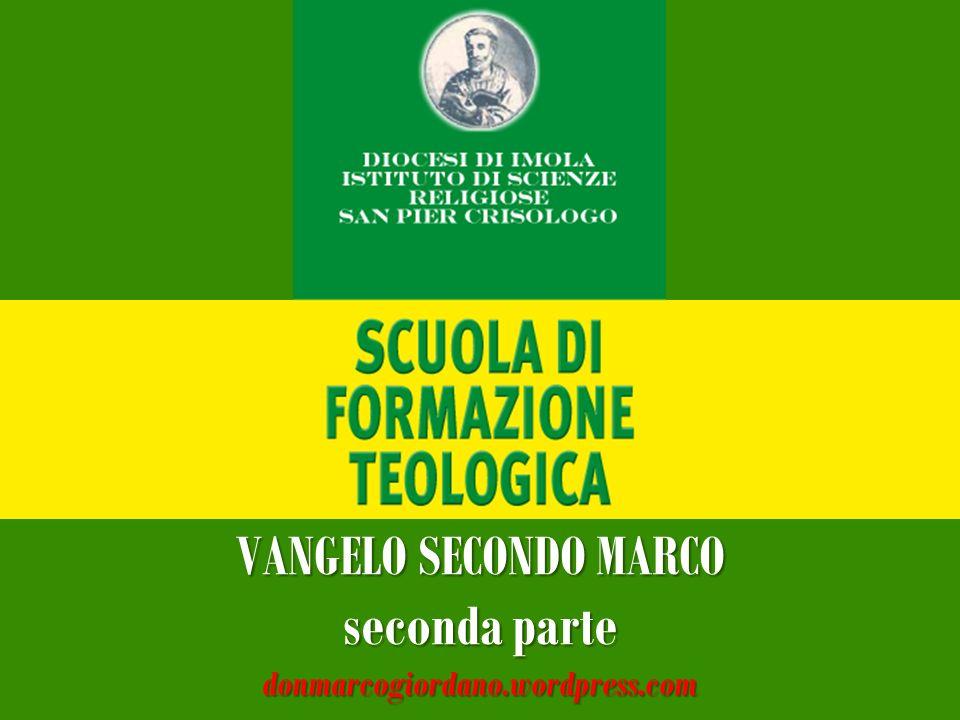 VANGELO SECONDO MARCO seconda parte donmarcogiordano.wordpress.com