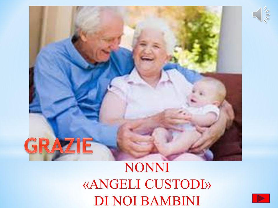 NONNI «ANGELI CUSTODI» DI NOI BAMBINI