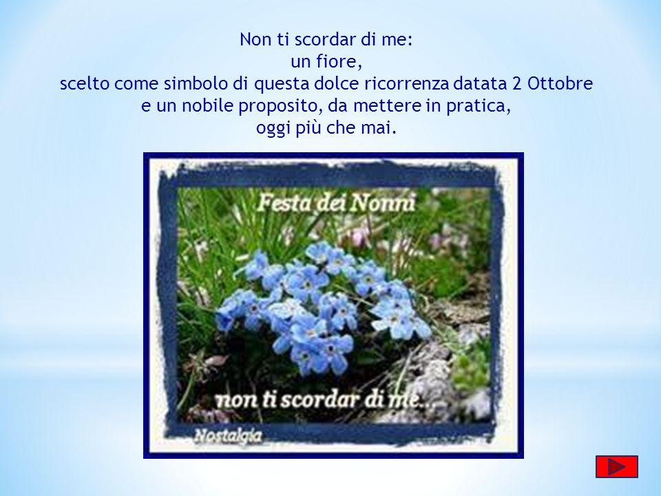 Non a caso, il fiore simbolo ufficiale della festa è il «Non ti scordar di me»