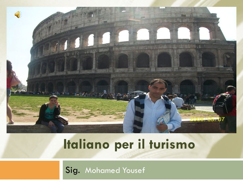 Italiano per il turismo Sig. Mohamed Yousef