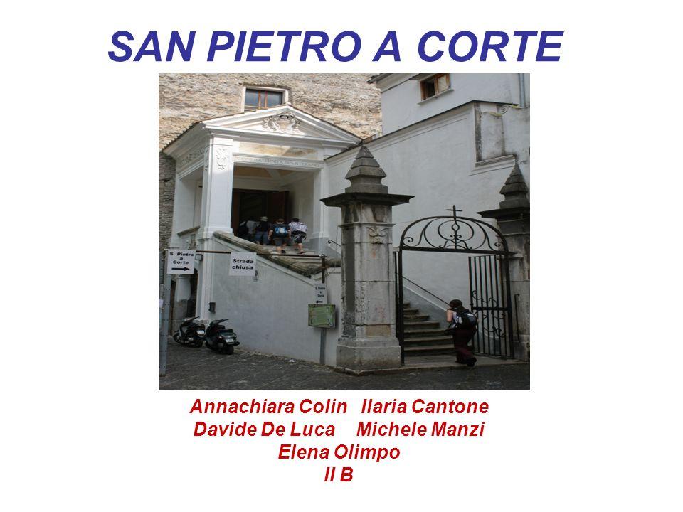 SAN PIETRO A CORTE Annachiara Colin Ilaria Cantone Davide De Luca Michele Manzi Elena Olimpo II B