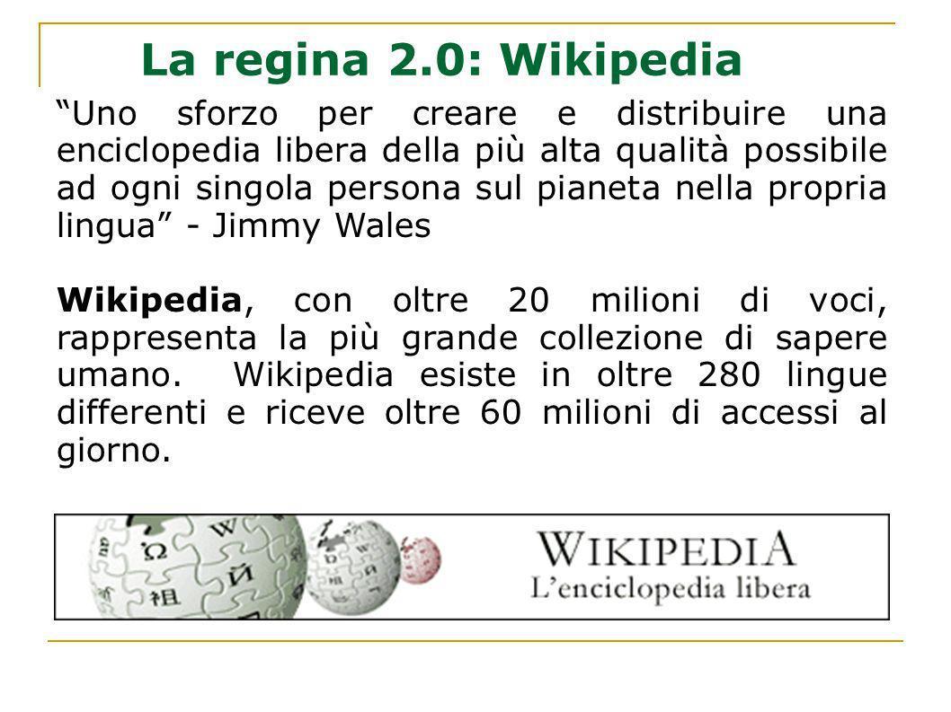 La regina 2.0: Wikipedia Uno sforzo per creare e distribuire una enciclopedia libera della più alta qualità possibile ad ogni singola persona sul pian