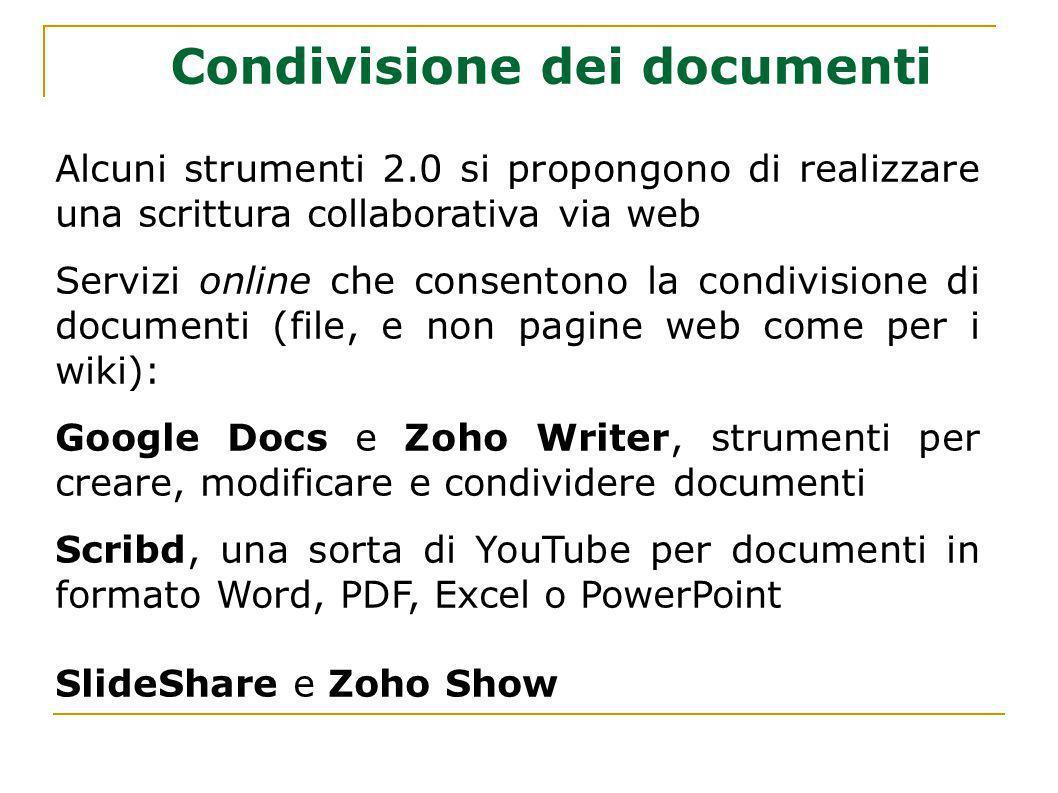 Condivisione dei documenti Alcuni strumenti 2.0 si propongono di realizzare una scrittura collaborativa via web Servizi online che consentono la condi
