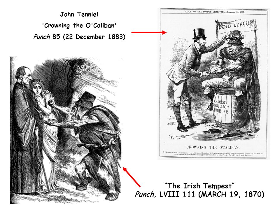 John Tenniel Crowning the O Caliban Punch 85 (22 December 1883) The Irish Tempest Punch, LVIII 111 (MARCH 19, 1870)