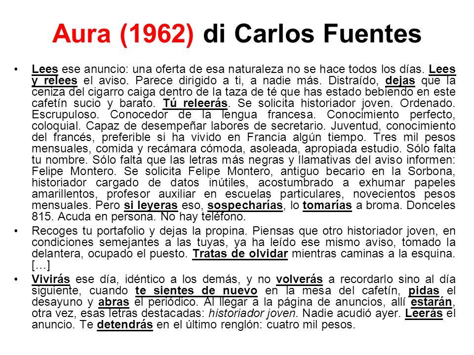 Aura (1962) di Carlos Fuentes Lees ese anuncio: una oferta de esa naturaleza no se hace todos los días.