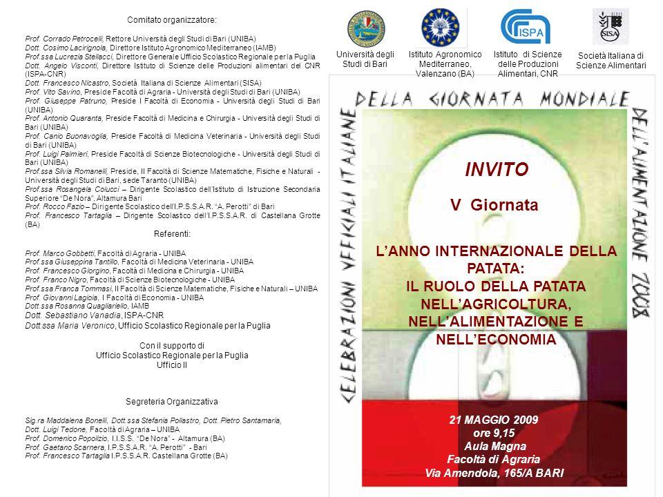 Comitato organizzatore: Prof. Corrado Petrocelli, Rettore Università degli Studi di Bari (UNIBA) Dott. Cosimo Lacirignola, Direttore Istituto Agronomi