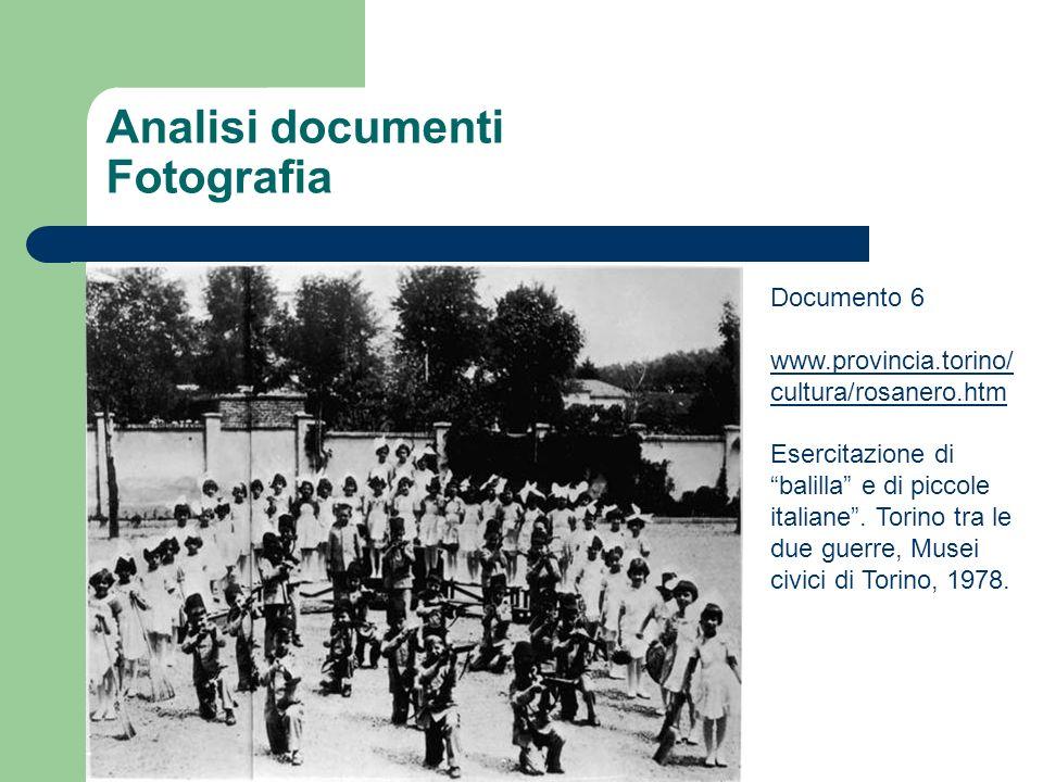 Analisi documenti Fotografia Documento 6 www.provincia.torino/ cultura/rosanero.htm www.provincia.torino/ cultura/rosanero.htm Esercitazione di balill