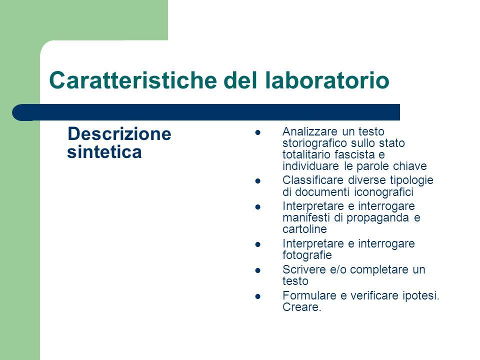 Caratteristiche del laboratorio Prerequisiti Conoscenze sulle differenti fonti iconografiche Conoscenze sul regime totalitario italiano
