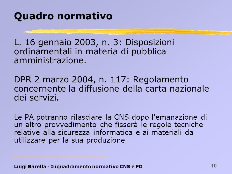 Luigi Barella - Inquadramento normativo CNS e FD 10 Quadro normativo L. 16 gennaio 2003, n. 3: Disposizioni ordinamentali in materia di pubblica ammin
