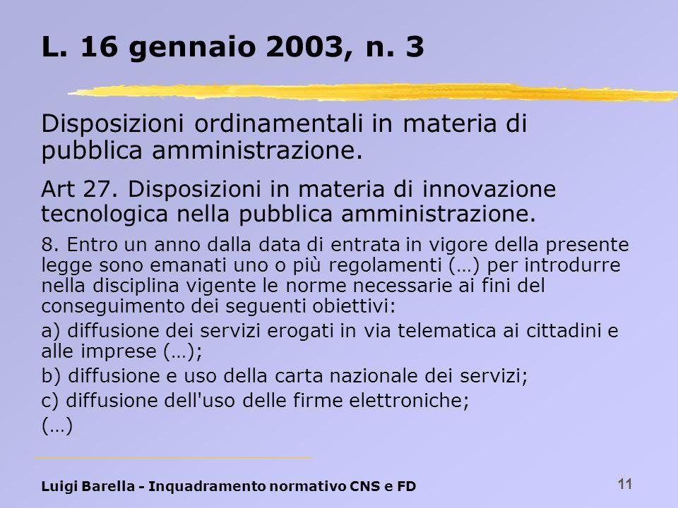Luigi Barella - Inquadramento normativo CNS e FD 11 L. 16 gennaio 2003, n. 3 Disposizioni ordinamentali in materia di pubblica amministrazione. Art 27