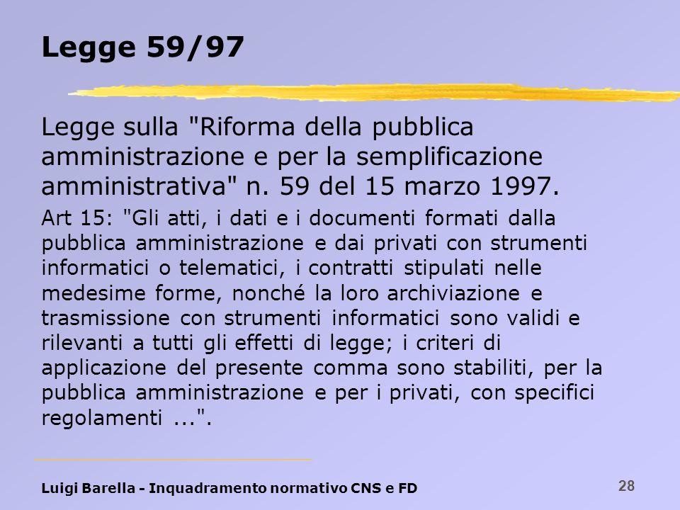 Luigi Barella - Inquadramento normativo CNS e FD 28 Legge 59/97 Legge sulla
