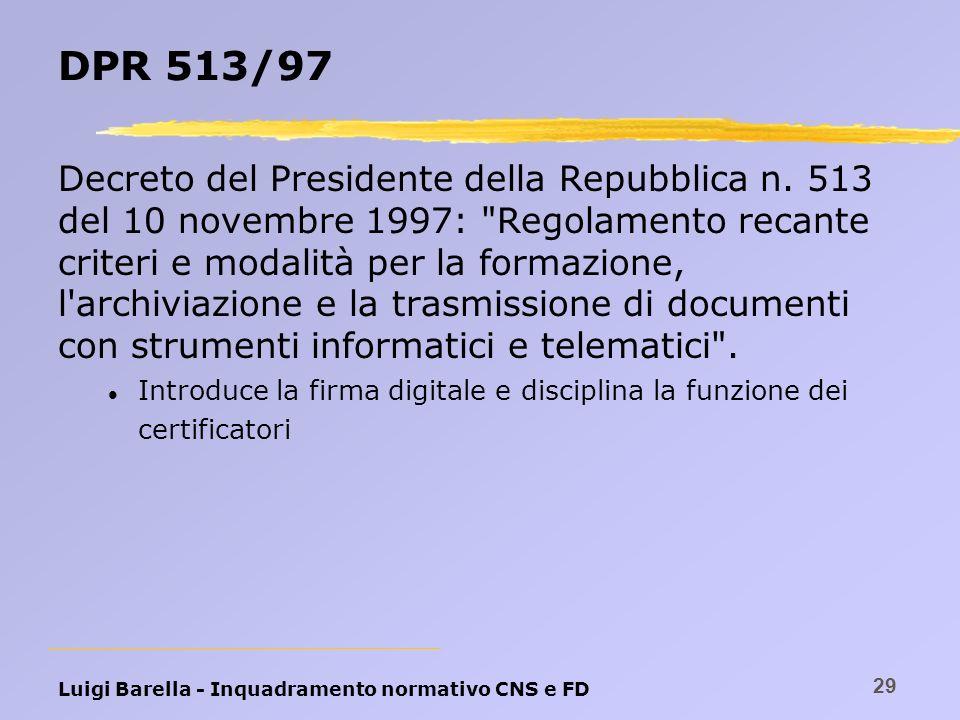 Luigi Barella - Inquadramento normativo CNS e FD 29 DPR 513/97 Decreto del Presidente della Repubblica n. 513 del 10 novembre 1997: