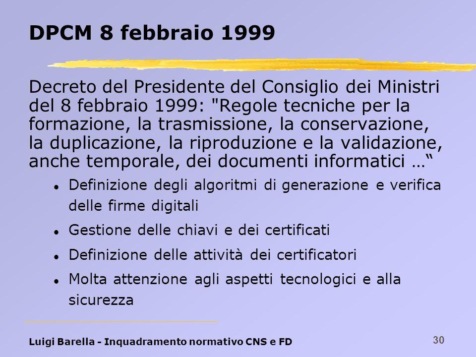 Luigi Barella - Inquadramento normativo CNS e FD 30 DPCM 8 febbraio 1999 Decreto del Presidente del Consiglio dei Ministri del 8 febbraio 1999: