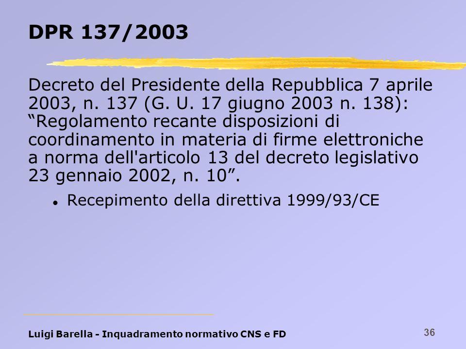 Luigi Barella - Inquadramento normativo CNS e FD 36 DPR 137/2003 Decreto del Presidente della Repubblica 7 aprile 2003, n. 137 (G. U. 17 giugno 2003 n