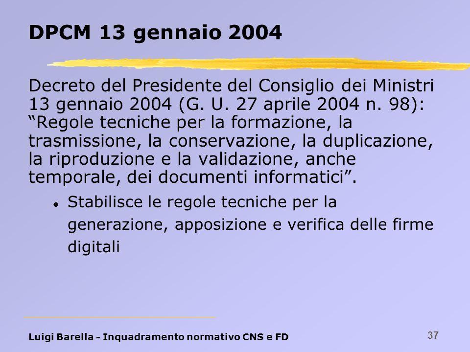 Luigi Barella - Inquadramento normativo CNS e FD 37 DPCM 13 gennaio 2004 Decreto del Presidente del Consiglio dei Ministri 13 gennaio 2004 (G. U. 27 a