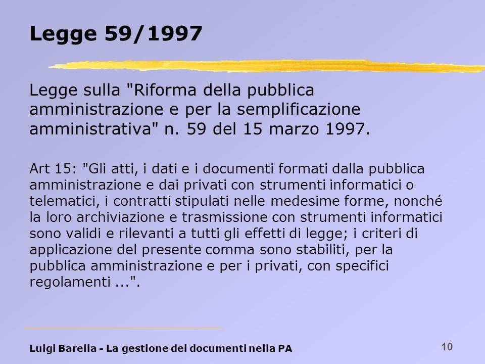 Luigi Barella - La gestione dei documenti nella PA 10 Legge 59/1997 Legge sulla