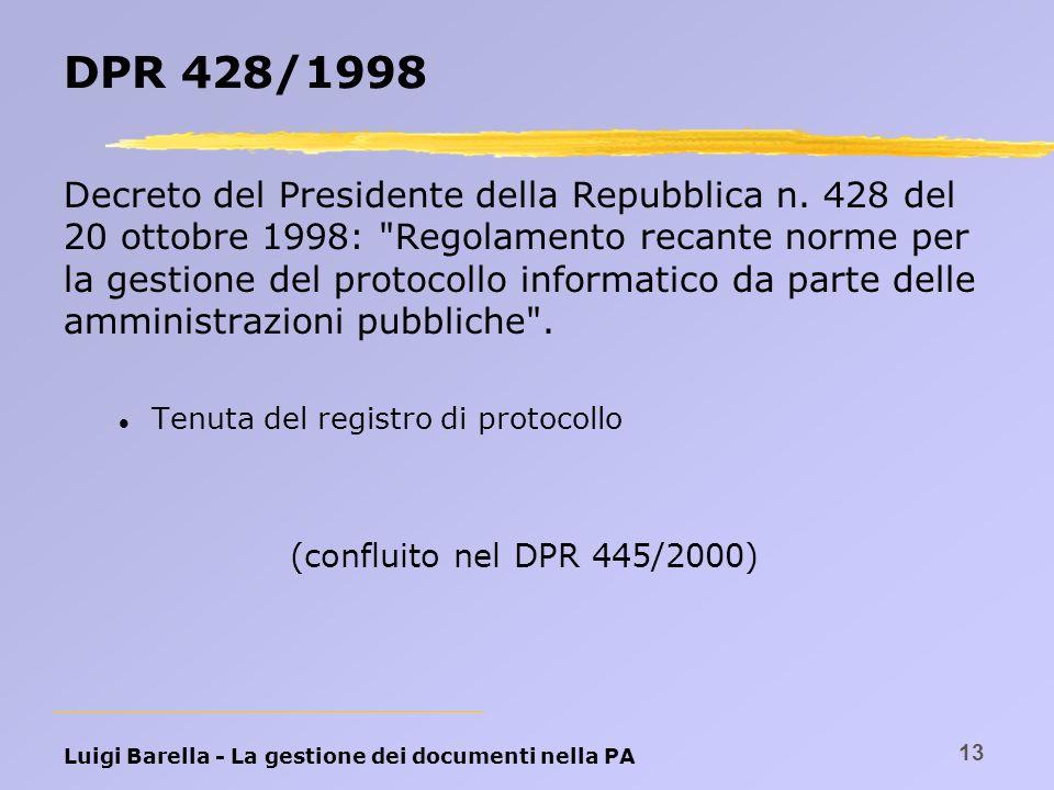 Luigi Barella - La gestione dei documenti nella PA 13 DPR 428/1998 Decreto del Presidente della Repubblica n. 428 del 20 ottobre 1998: