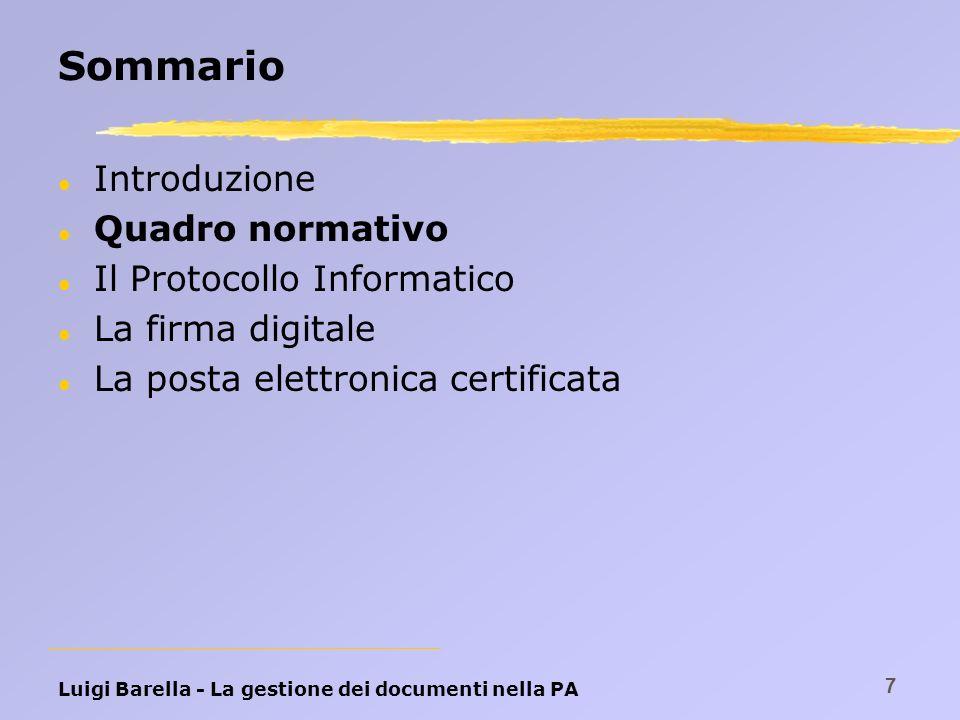Luigi Barella - La gestione dei documenti nella PA 7 Sommario l Introduzione l Quadro normativo l Il Protocollo Informatico l La firma digitale l La p
