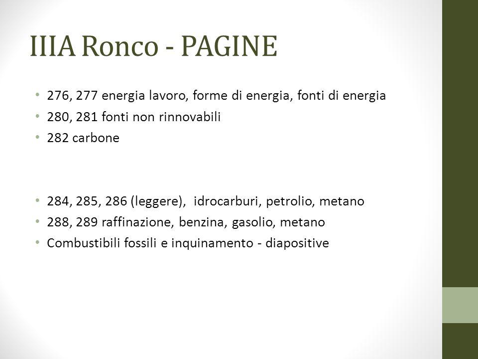 IIIA Ronco - PAGINE 276, 277 energia lavoro, forme di energia, fonti di energia 280, 281 fonti non rinnovabili 282 carbone 284, 285, 286 (leggere), id
