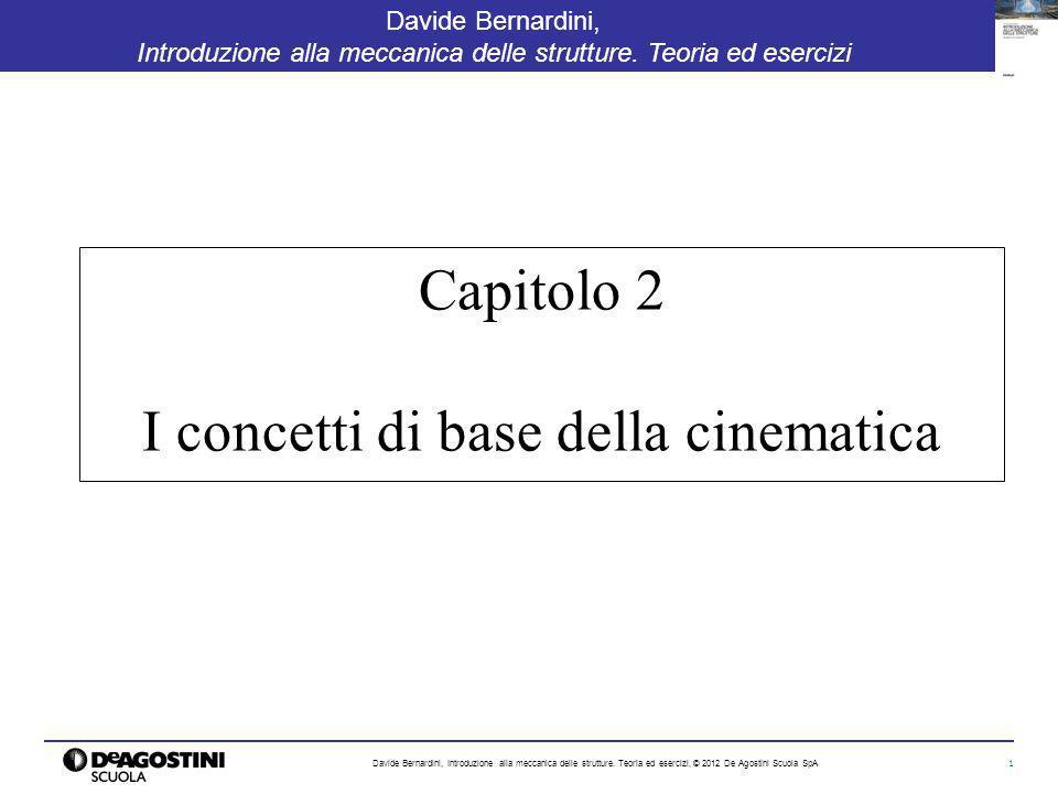 22 Davide Bernardini, Introduzione alla meccanica delle strutture.