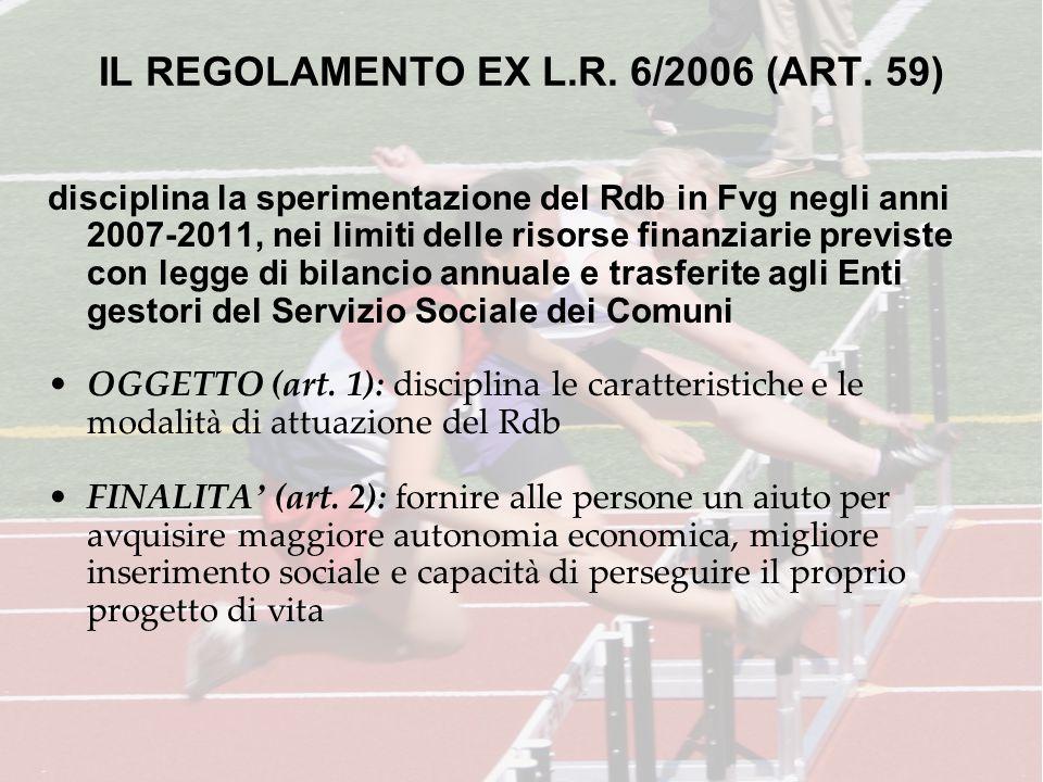 IL REGOLAMENTO EX L.R. 6/2006 (ART. 59) disciplina la sperimentazione del Rdb in Fvg negli anni 2007-2011, nei limiti delle risorse finanziarie previs