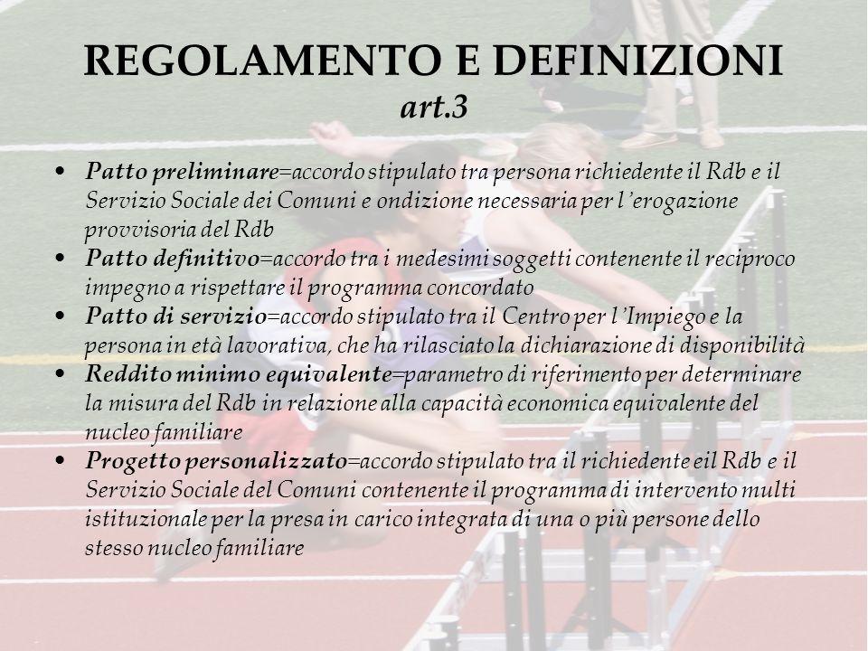REGOLAMENTO E DEFINIZIONI art.3 Patto preliminare=accordo stipulato tra persona richiedente il Rdb e il Servizio Sociale dei Comuni e ondizione necess