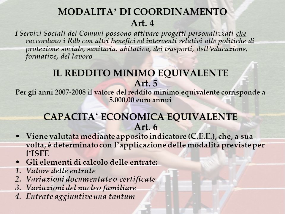 MODALITA DI COORDINAMENTO Art. 4 I Servizi Sociali dei Comuni possono attivare progetti personalizzati che raccordano i Rdb con altri benefici ed inte