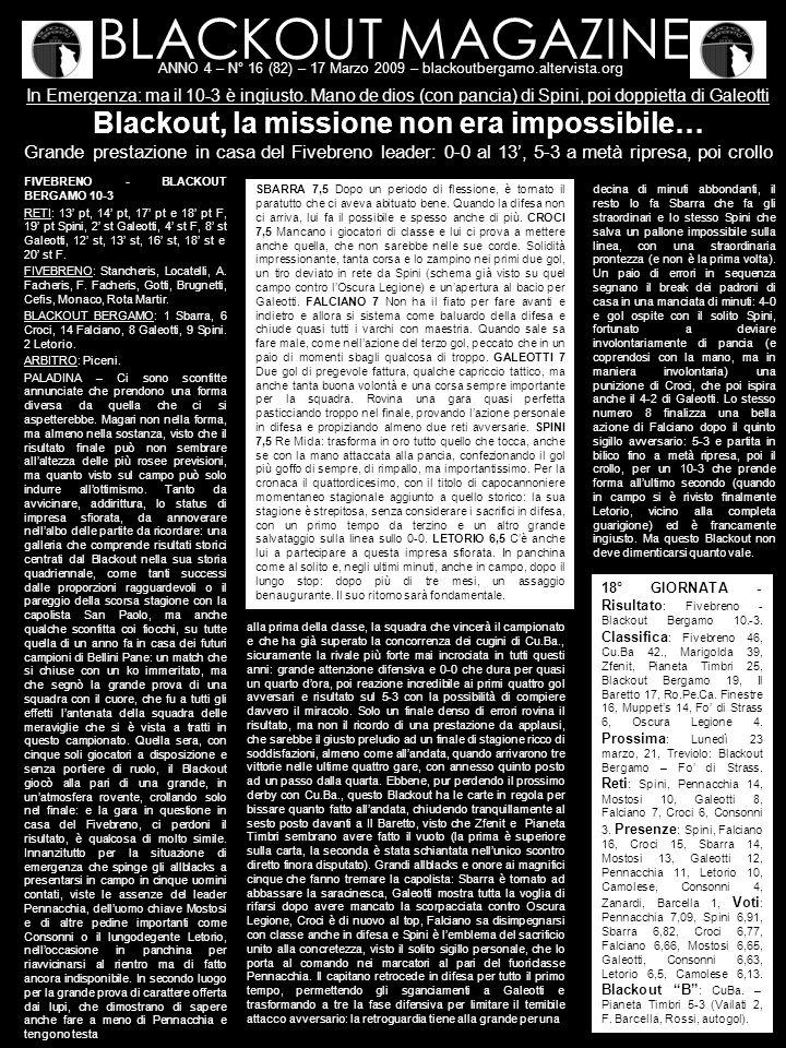 BLACKOUT MAGAZINE ANNO 4 – N° 16 (82) – 17 Marzo 2009 – blackoutbergamo.altervista.org In Emergenza: ma il 10-3 è ingiusto. Mano de dios (con pancia)