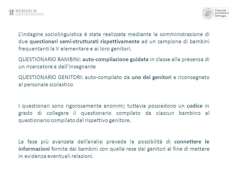Lindagine sociolinguistica è stata realizzata mediante la somministrazione di due questionari semi-strutturati rispettivamente ad un campione di bambi