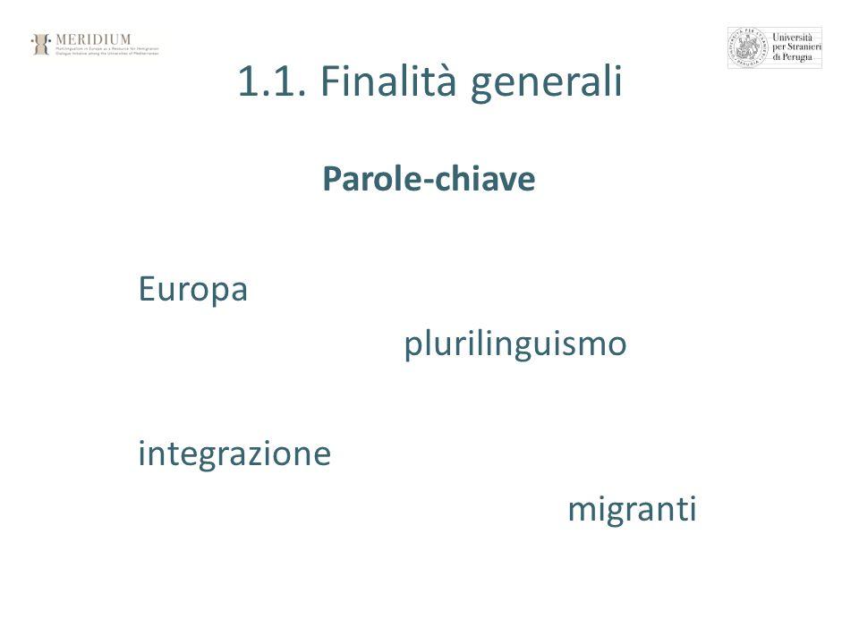 1.1. Finalità generali Parole-chiave Europa plurilinguismo integrazione migranti