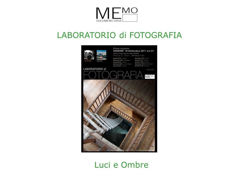 LABORATORIO di FOTOGRAFIA Luci e Ombre