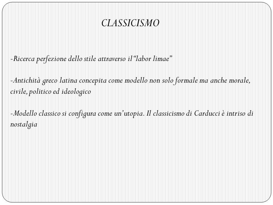 CLASSICISMO -Ricerca perfezione dello stile attraverso il labor limae -Antichità greco latina concepita come modello non solo formale ma anche morale, civile, politico ed ideologico -Modello classico si configura come unutopia.