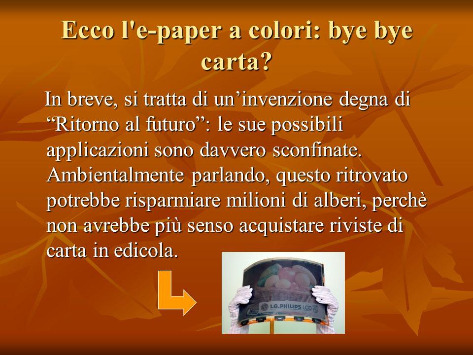 Ecco l'e-paper a colori: bye bye carta? In breve, si tratta di uninvenzione degna di Ritorno al futuro: le sue possibili applicazioni sono davvero sco