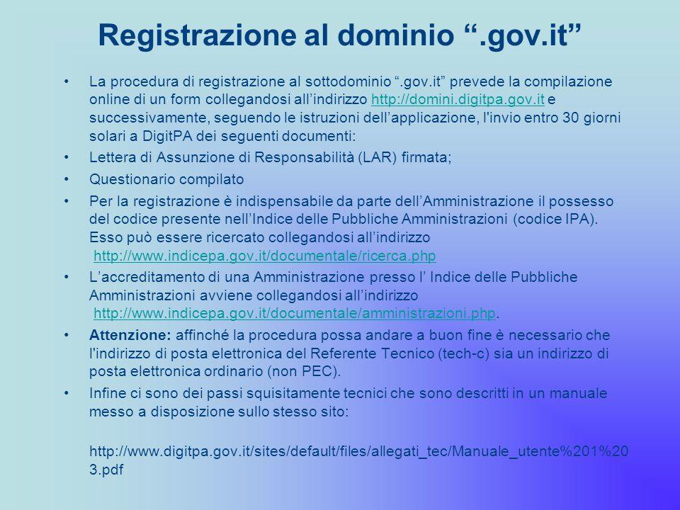 La procedura di registrazione al sottodominio.gov.it prevede la compilazione online di un form collegandosi allindirizzo http://domini.digitpa.gov.it