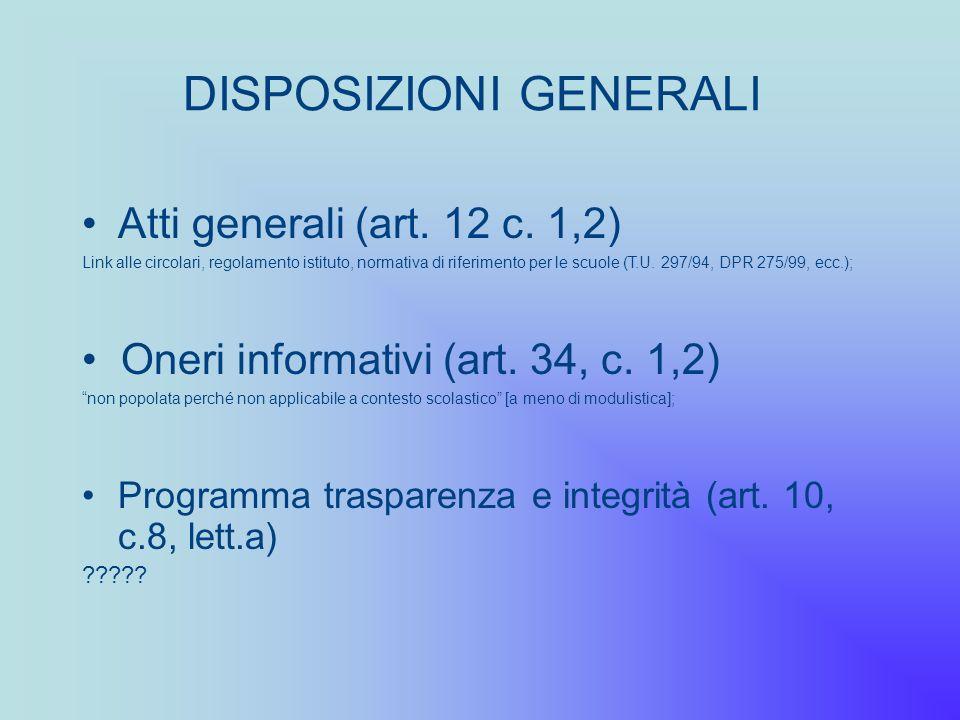 DISPOSIZIONI GENERALI Programma trasparenza e integrità (art. 10, c.8, lett.a) ????? Atti generali (art. 12 c. 1,2) Link alle circolari, regolamento i