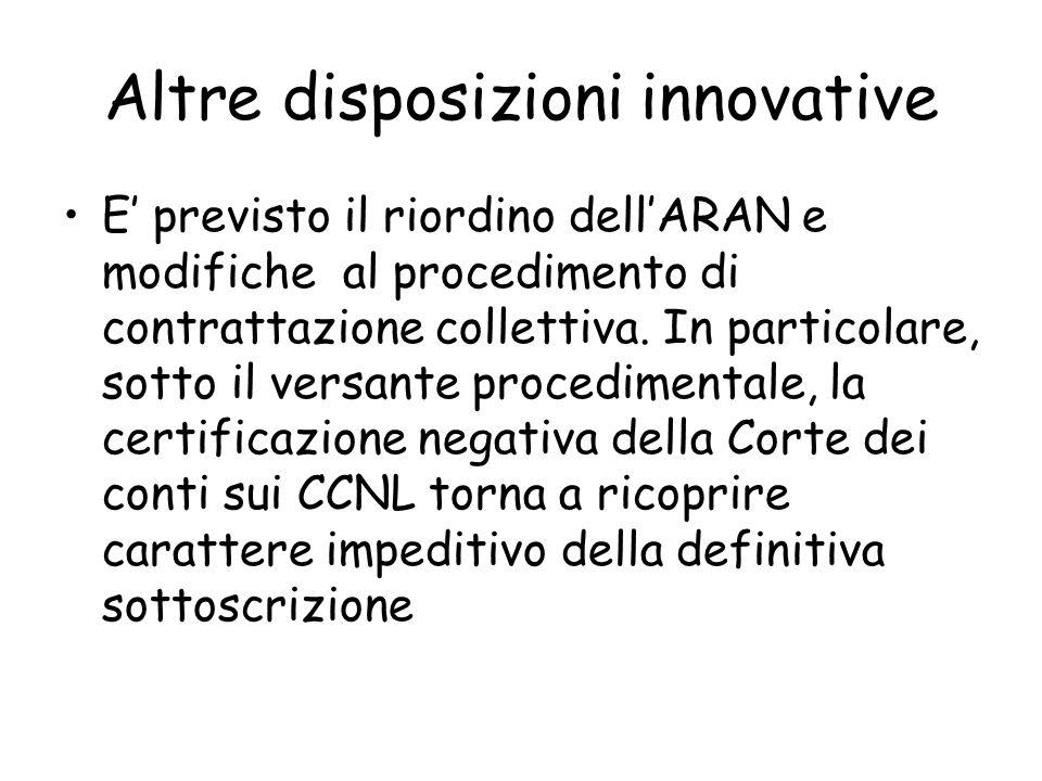 Altre disposizioni innovative E previsto il riordino dellARAN e modifiche al procedimento di contrattazione collettiva. In particolare, sotto il versa