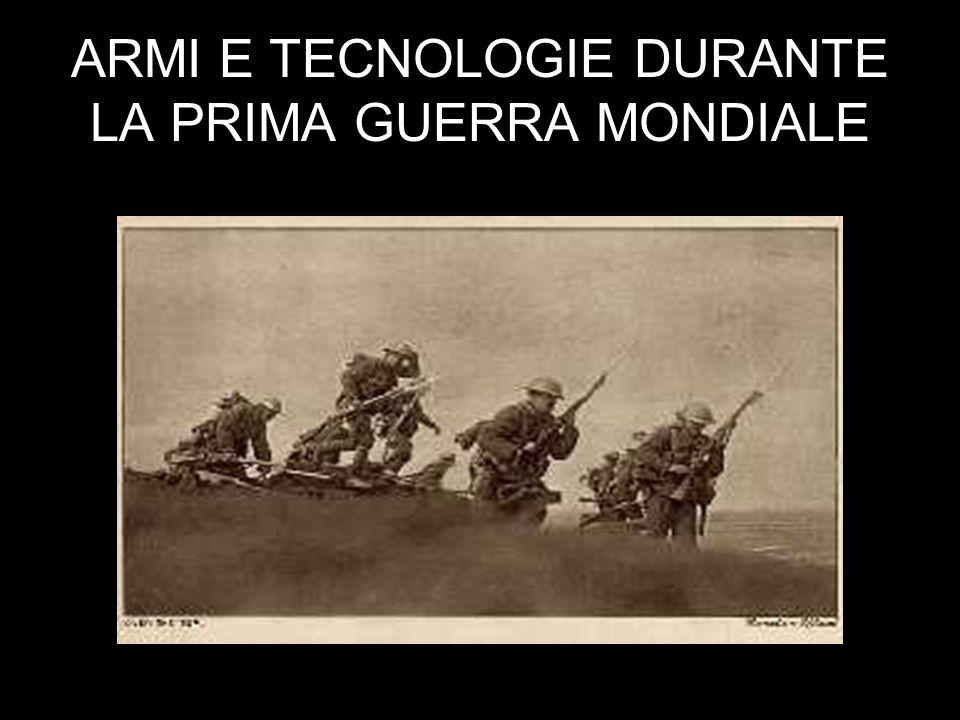 ARMI E TECNOLOGIE DURANTE LA PRIMA GUERRA MONDIALE
