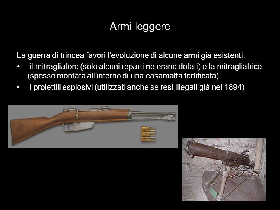 Armi leggere La guerra di trincea favorì levoluzione di alcune armi già esistenti: il mitragliatore (solo alcuni reparti ne erano dotati) e la mitragl