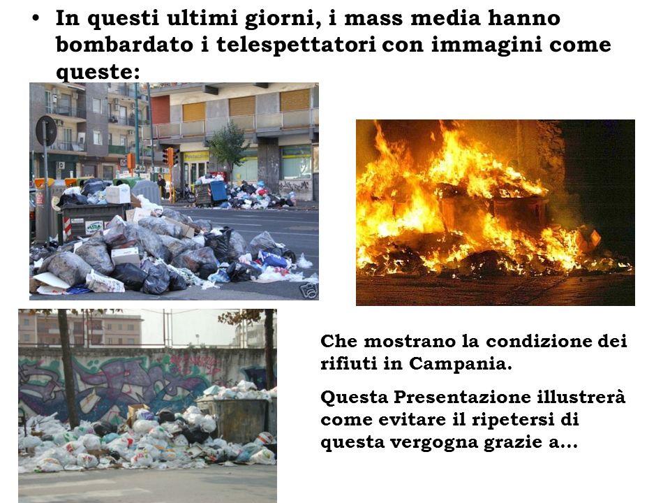 In questi ultimi giorni, i mass media hanno bombardato i telespettatori con immagini come queste: Che mostrano la condizione dei rifiuti in Campania.