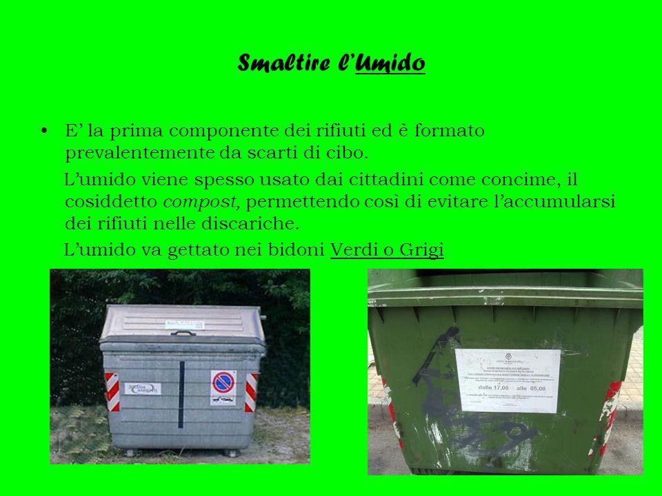 Smaltire lUmido E la prima componente dei rifiuti ed è formato prevalentemente da scarti di cibo.